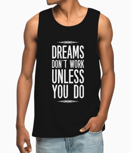 Dreams dont work typography vest front