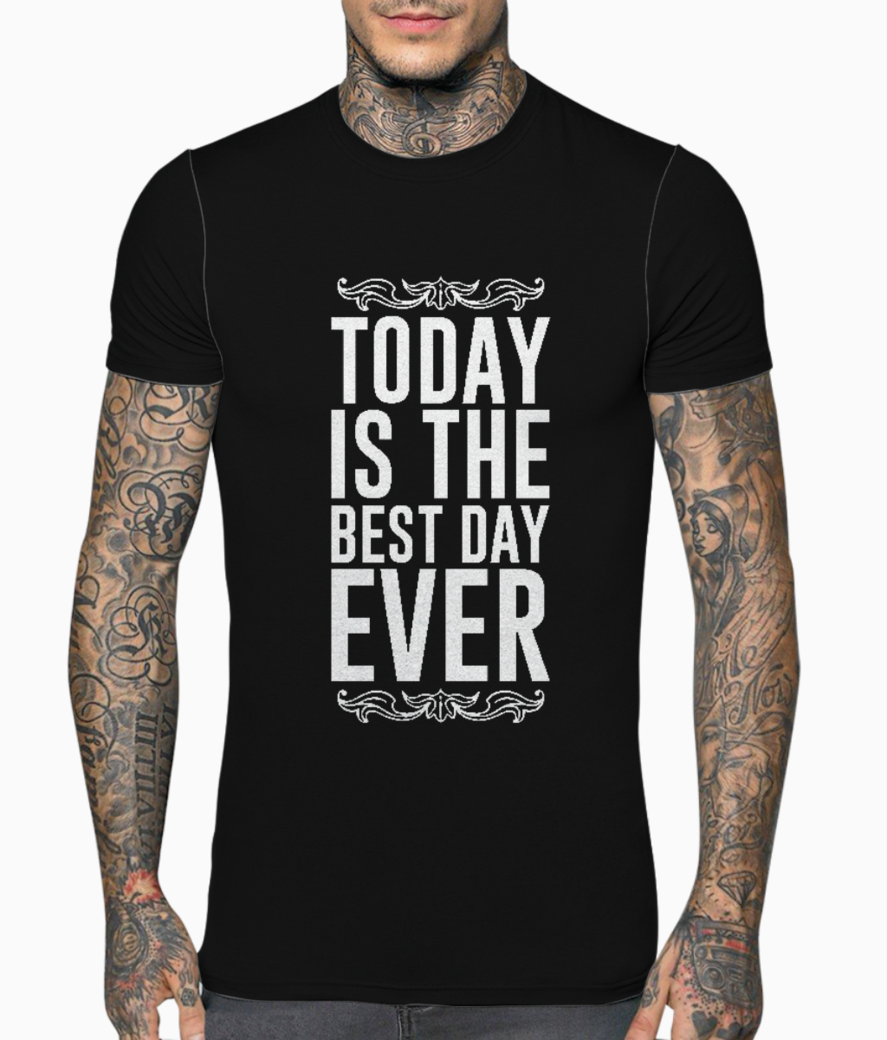 Today best day typography t shirt front