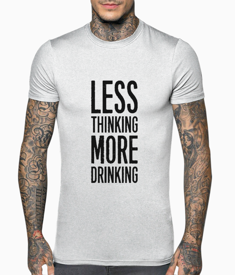 a61c64bd4c3 THINKING DRINKING QUOTE MEN S PRINTED T-SHIRT