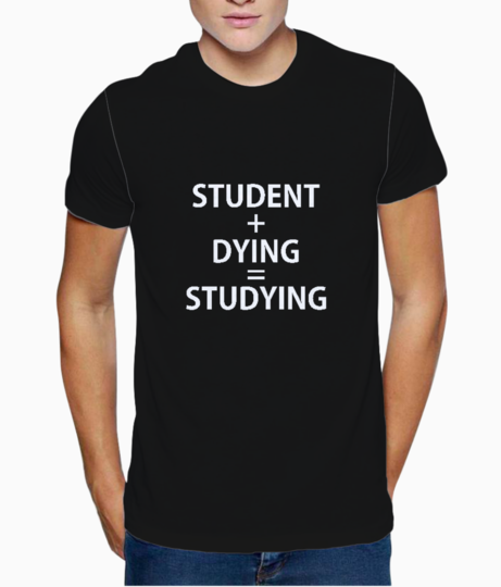 Student dying typography t shirt front