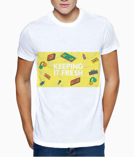 Keeping it fresh t shirt front