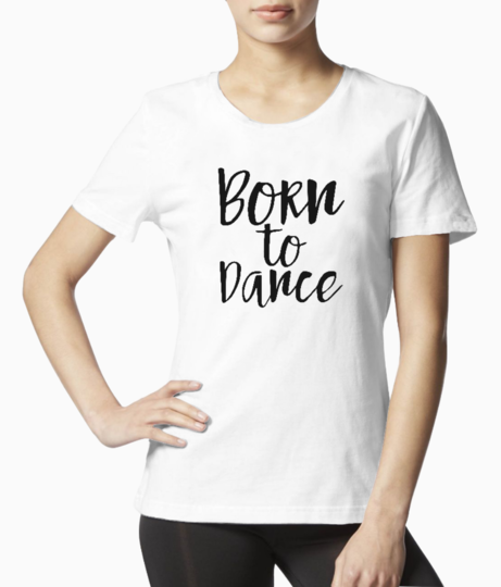 Born to dance tee front