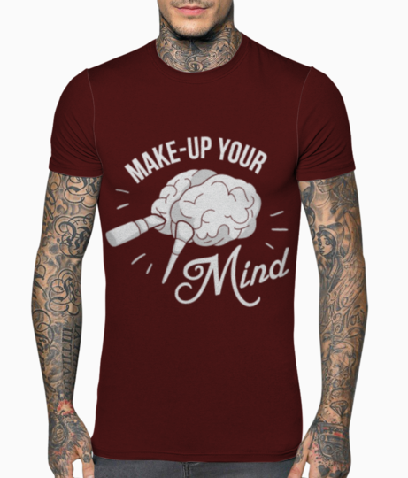 Make up your mind t shirt front