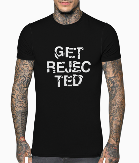 Get rejected t shirt front