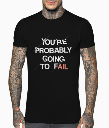 Probably fail t shirt front